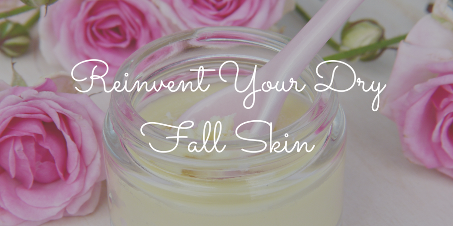 Reinvent Your Dry Fall Skin