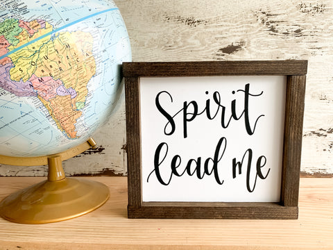 Spirit Lead Me Sign