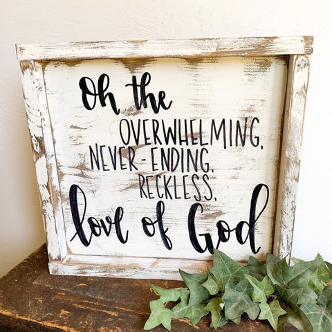 Oh The Overwhelming, Never-Ending, Reckless Love Of God