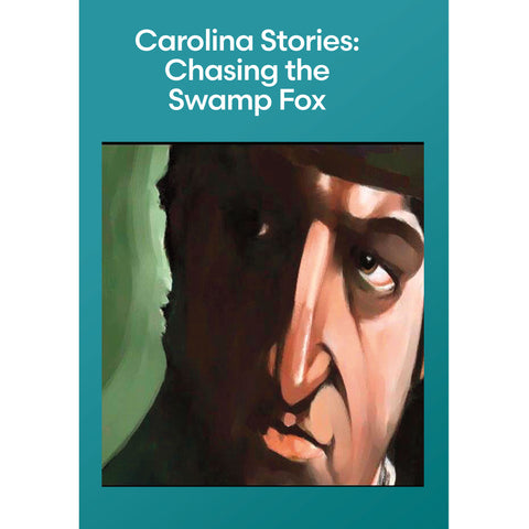 Carolina Stories: Chasing the Swamp Fox