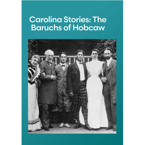 Carolina Stories: The Baruchs of Hobcaw