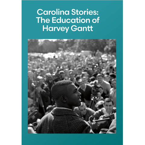 Carolina Stories: The Education of Harvey Gantt