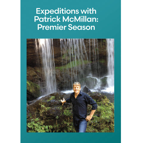 Expeditions with Patrick McMillan: Premier Season