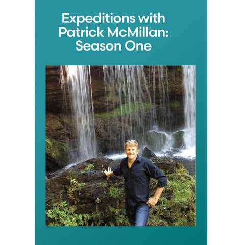 Expeditions with Patrick McMillan: Season One