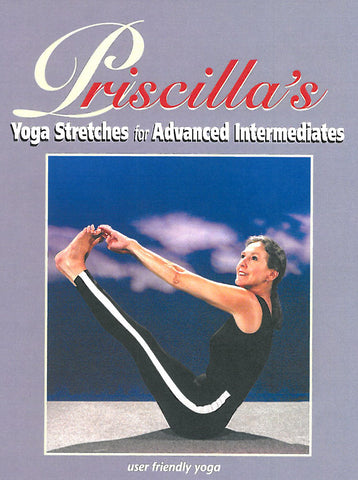 Priscilla's Yoga Stretches Lesson 3 for Advanced Intermediates