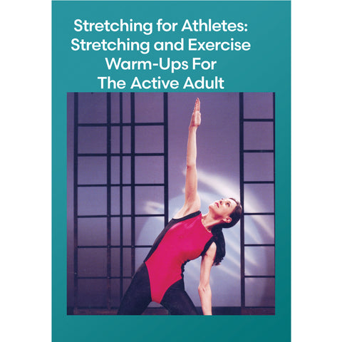 Stretching for Athletes: Stretching and Exercise Warm-Ups For The Active Adult