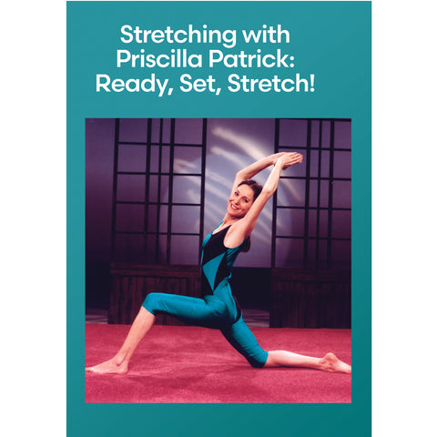Stretching with Priscilla Patrick: Ready, Set, Stretch!
