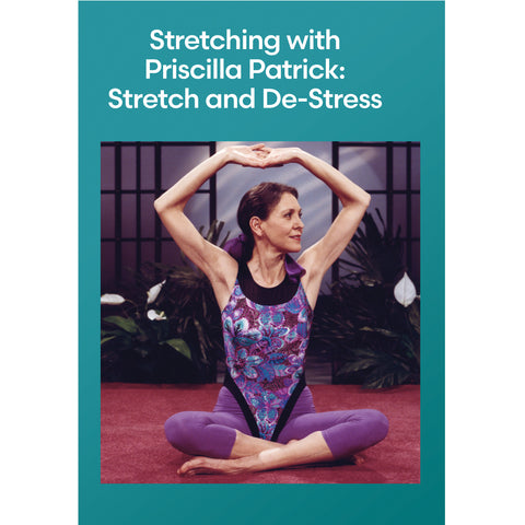 Stretching with Priscilla Patrick: Stretch and De-Stress