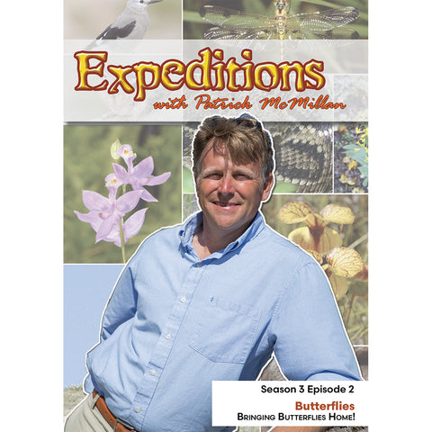Expeditions with Patrick McMilian: Butterflies – Bringing Butterflies Home!