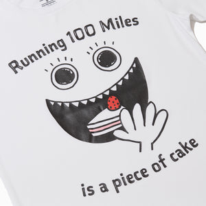 Running 100miles is a piece of cake t-shirt