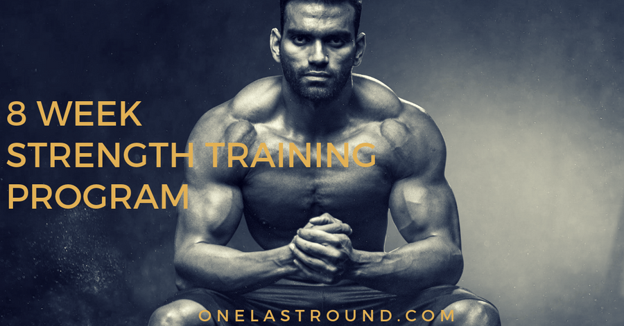 8 Week Strength Training Program - One Last Round Apparel