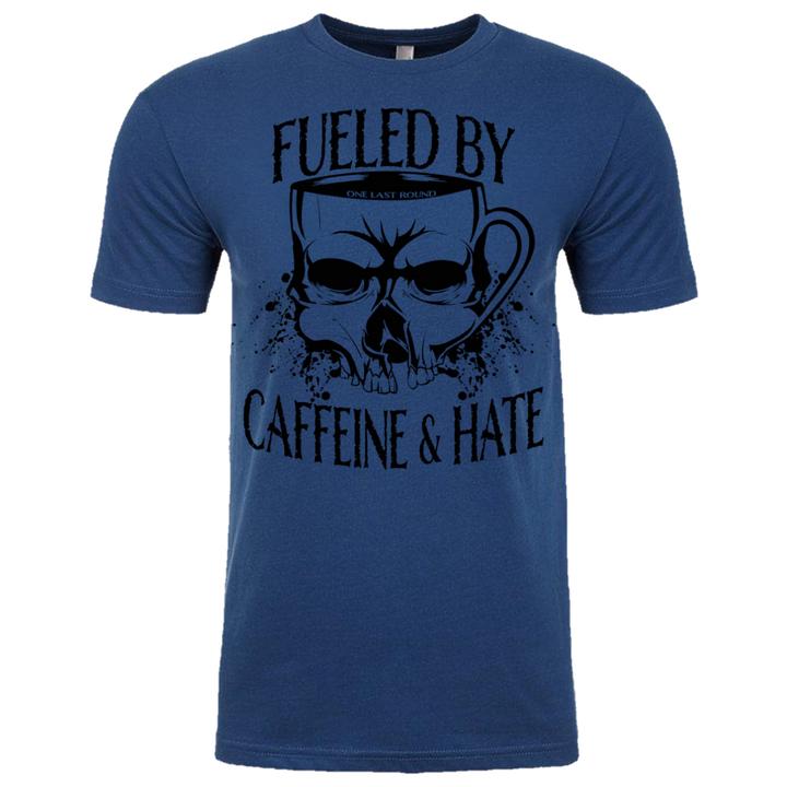 Caffeine & Hate - One Last Round Apparel