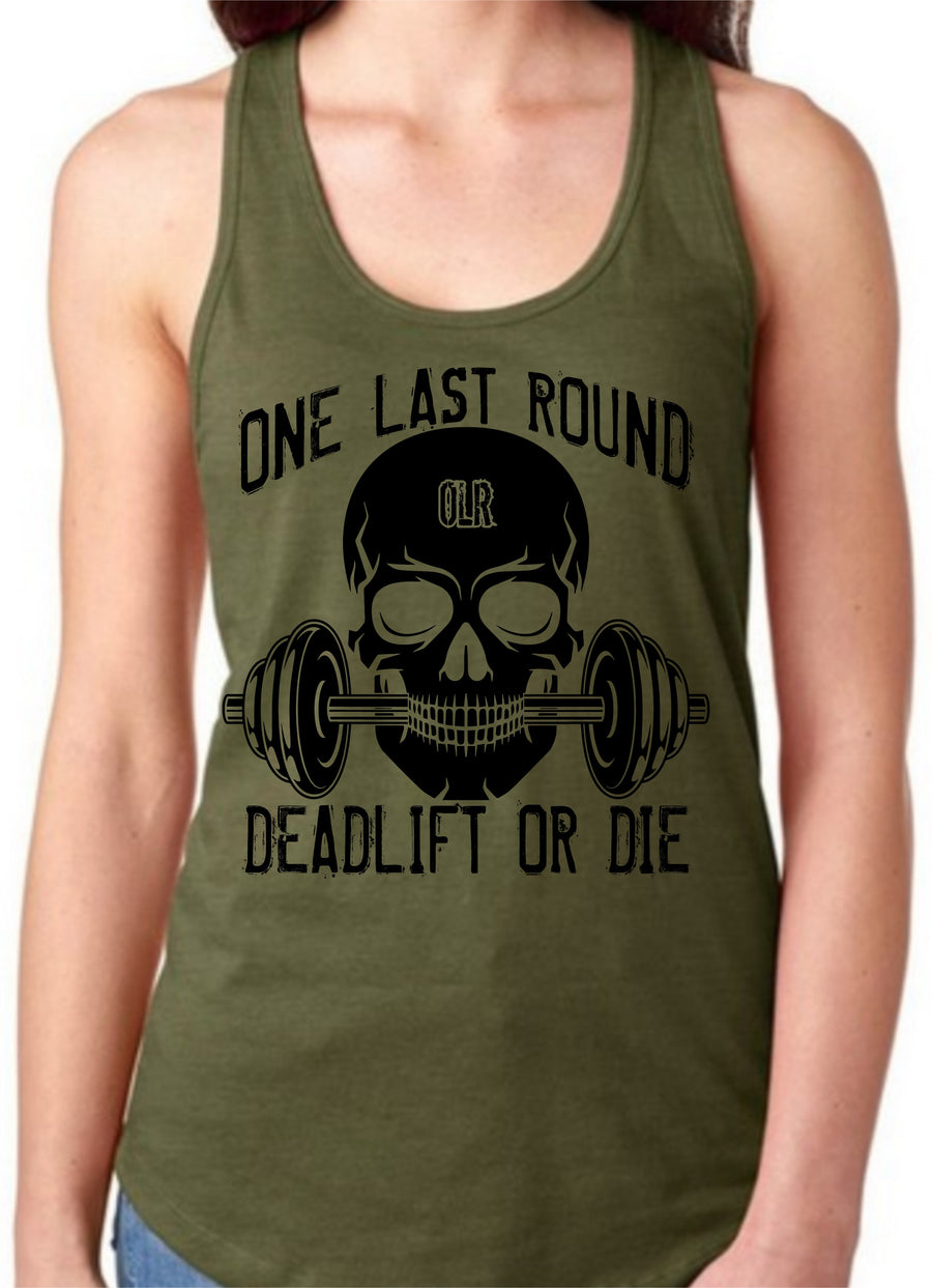 Dead Lift or Die Racerback - One Last Round Apparel