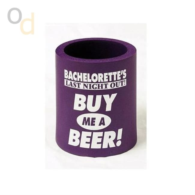 Bachelorettes Last Night Out! Buy Me a Beer! Koozie - Novelties