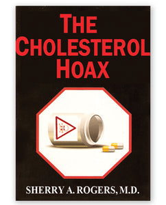 The Cholesterol Hoax by Sherry A. Rogers, M.D.