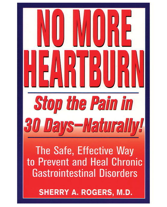 No More Heartburn by Sherry A. Rogers M.D.