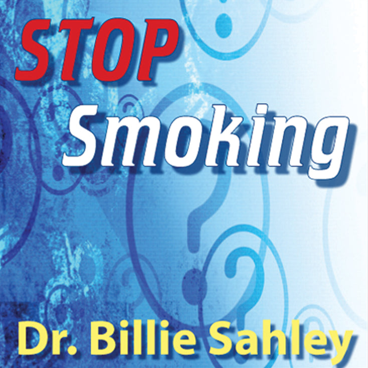 Stop Smoking by Dr. Billie J. Sahley, Ph.D., C.N.C.