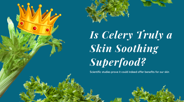 is celery a skin clearing superfood