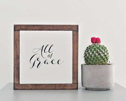 All Of Grace Wood Sign