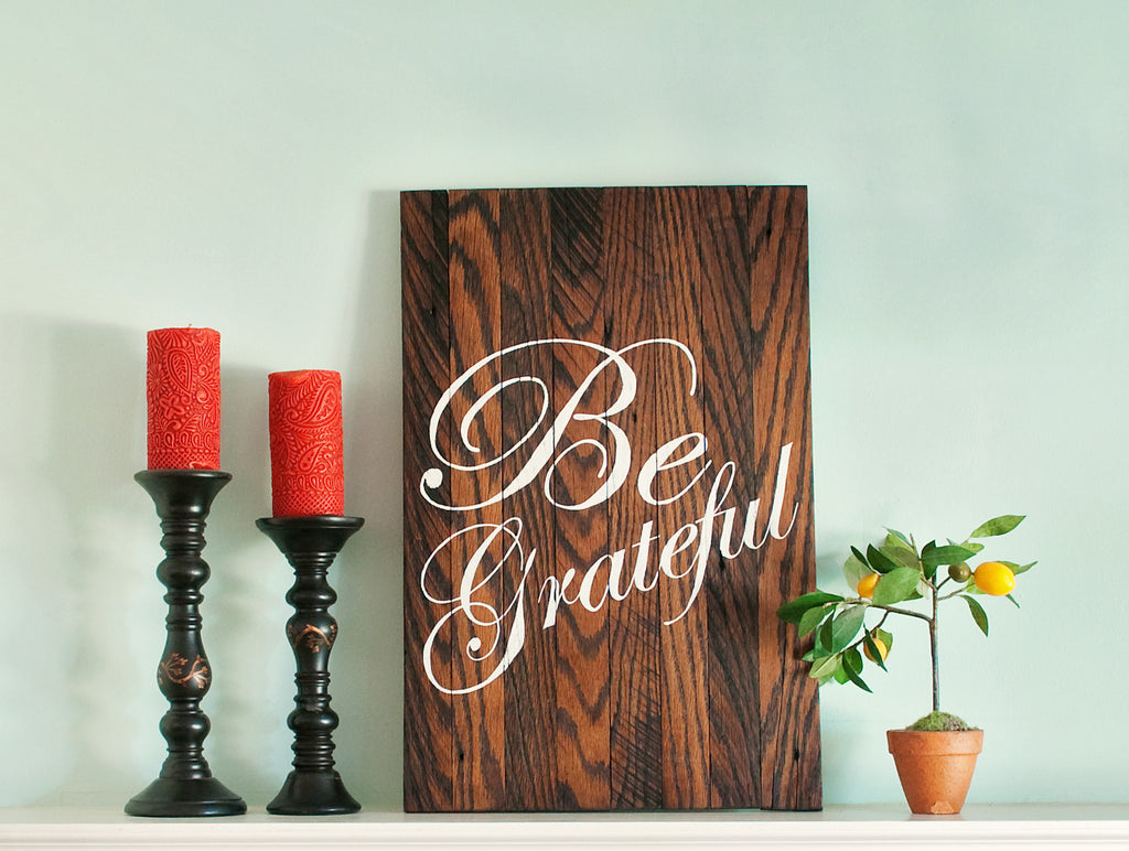 Be Grateful 17x26 Wood Sign
