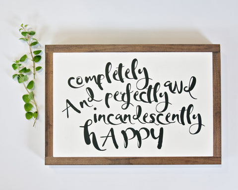 Completely Happy Wood Sign 11x16