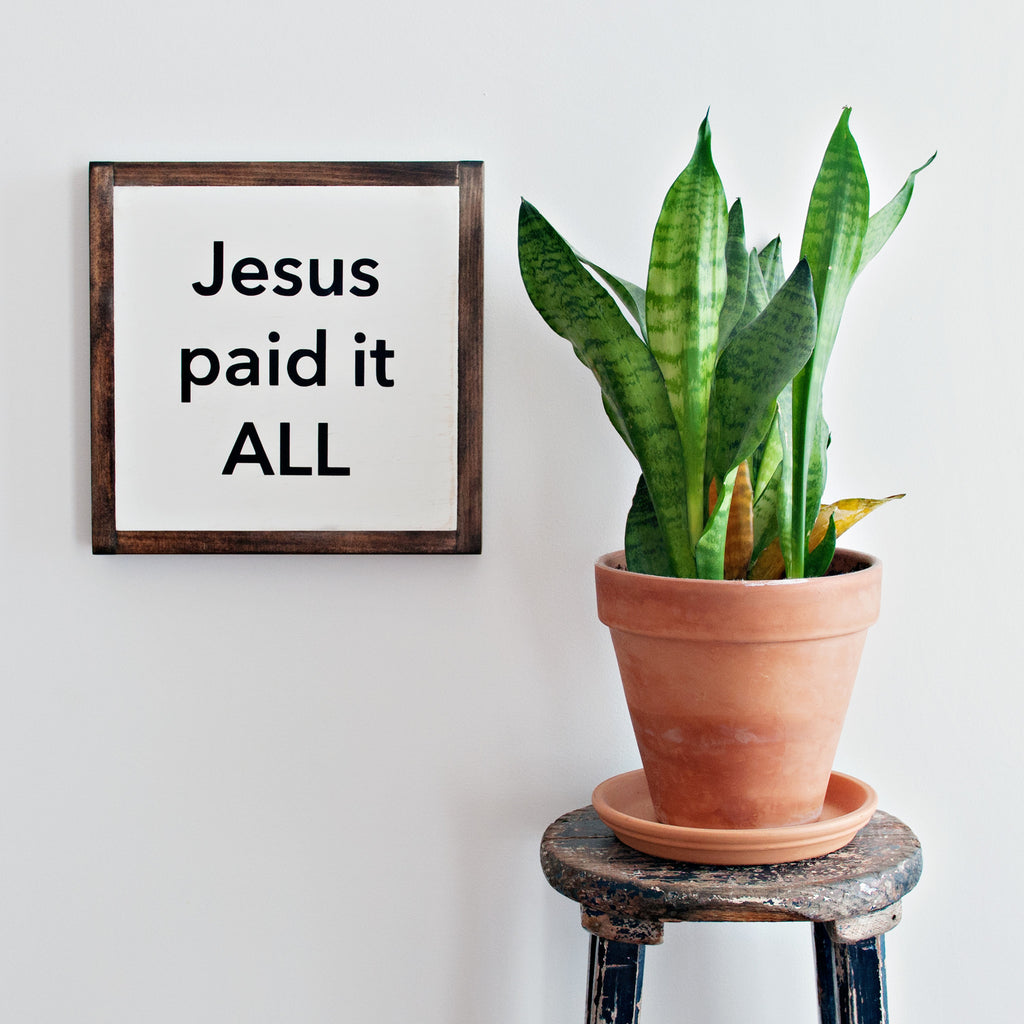 Jesus Paid It All Wood Sign