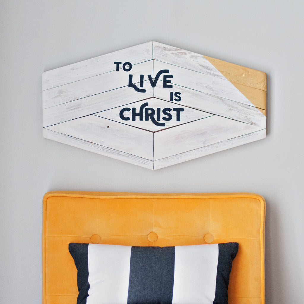 To Live Is Christ Reclaimed Wood Sign