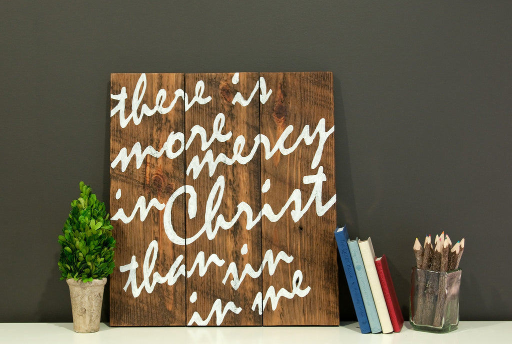 More Mercy In Christ 17x20 Wood Sign