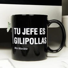 "Load image into Gallery viewer, Taza ""Tu jefe es gilipollas"""