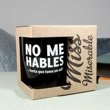 "Load image into Gallery viewer, Taza ""No me hables hasta que me tome un café"""