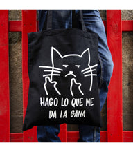 "Load image into Gallery viewer, Tote bag ""HAGO LO QUE ME DA LA GANA"""