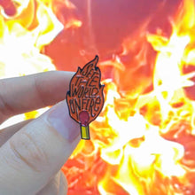 Load image into Gallery viewer, Set the World on Fire Pin Badge