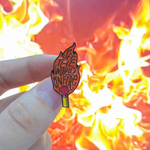 Set the World on Fire Pin Badge