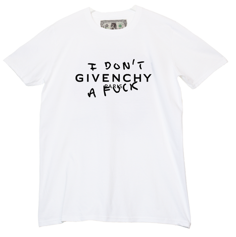 DON'T GIVENCHY A FUCK