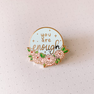 ✨You are Enough✨ Pin - Blue and Pink - Self Love Collection