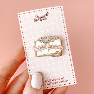 ✨I'd Rather Be Planning✨ Pin - Pink and Gold - Planner Life Collection