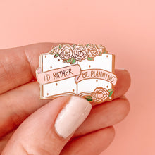 Load image into Gallery viewer, ✨I'd Rather Be Planning✨ Pin - Pink and Gold - Planner Life Collection