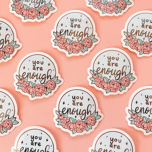 ✨ You are Enough ✨ Vinyl Sticker Decal - Self Love Collection