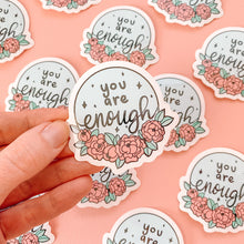 Load image into Gallery viewer, ✨ You are Enough ✨ Vinyl Sticker Decal - Self Love Collection