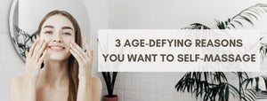 3 Age-Defying Reasons You Want To Self-Massage