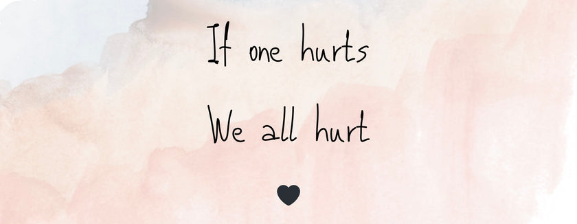 If One Hurts, We All Hurt