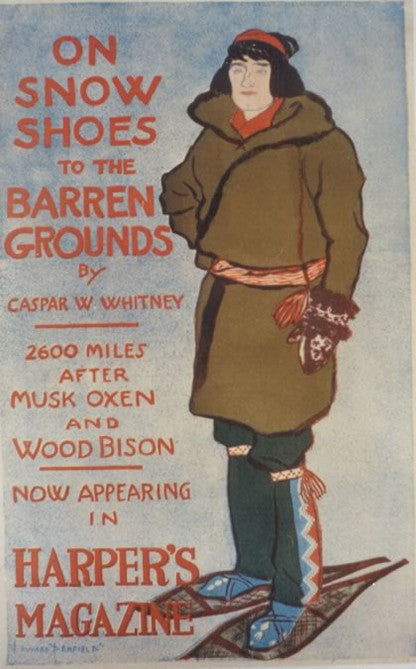 <b> EDWARD PENFIELD </b><br> ON SNOW SHOES TO THE BARREN GROUNDS, CIRCA 1900</br>