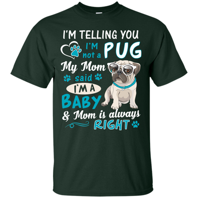 I_m a Baby  Pug G200 Gildan Ultra Cotton T-Shirt