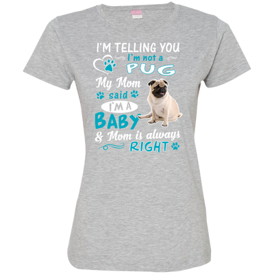 I_m a Baby Pug 3516 LAT Ladies' Fine Jersey T-Shirt
