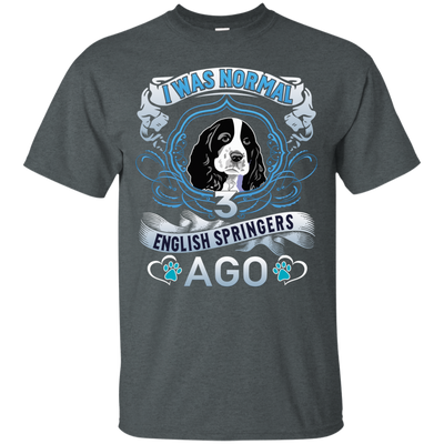 I WAS NORMAL 3- English Springers G200 Gildan Ultra Cotton T-Shirt