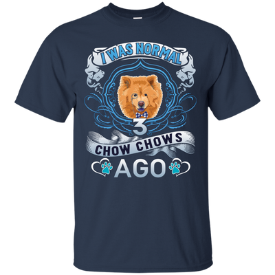 I WAS NORMAL 3 - Chow chows G200 Gildan Ultra Cotton T-Shirt