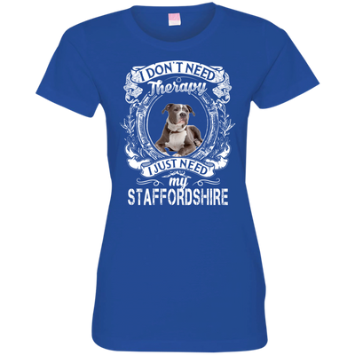 I JUST NEED - STAFFORDSHIRE 3516 LAT Ladies' Fine Jersey T-Shirt