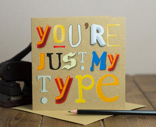You're Just My Type kraft card