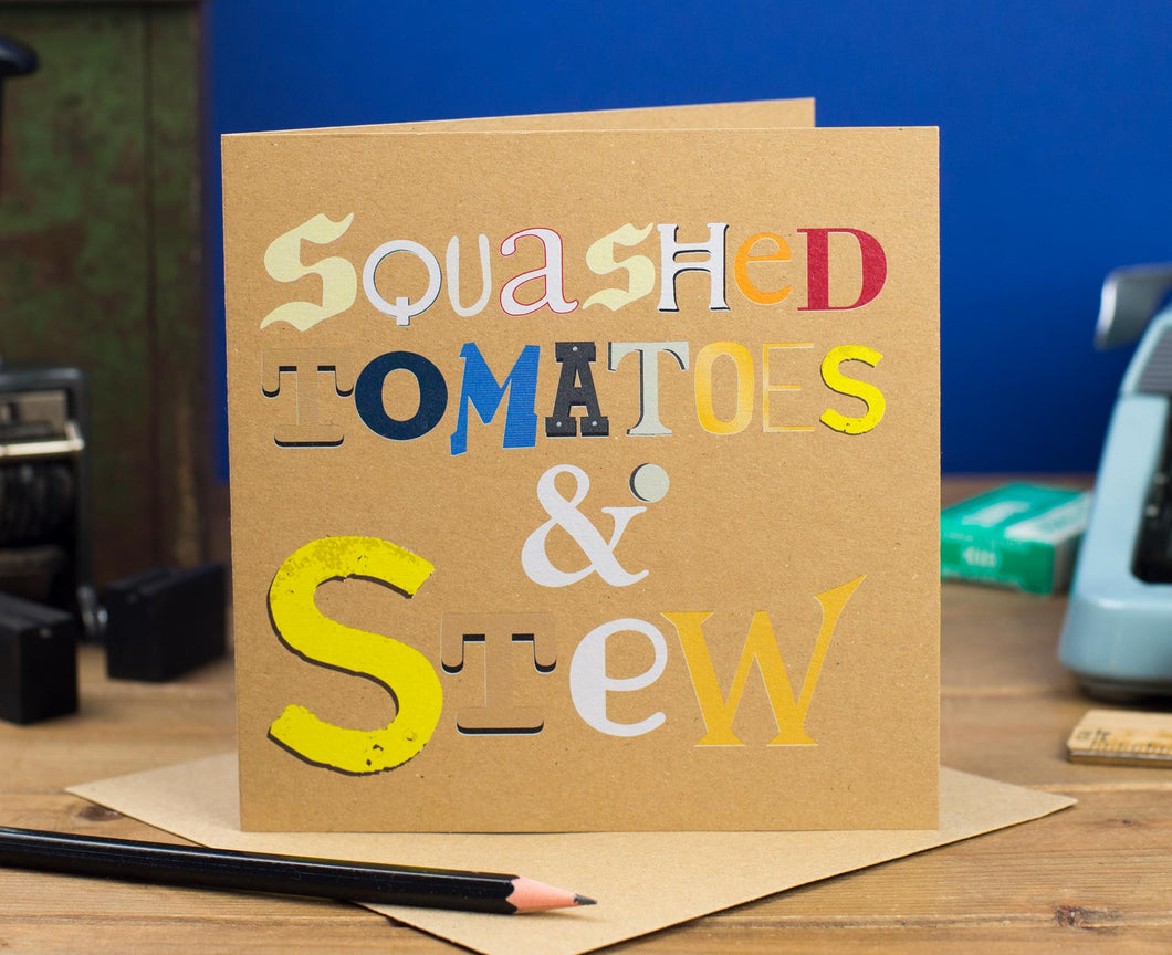 Squashed Tomatoes & Stew Birthday Card