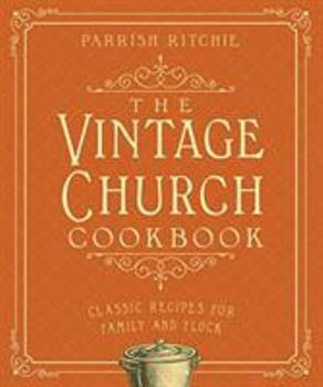 The Vintage Church Cookbook
